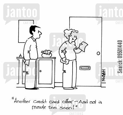 creditcard cartoon humor: 'Another credit card offer - and not a minute too soon!'