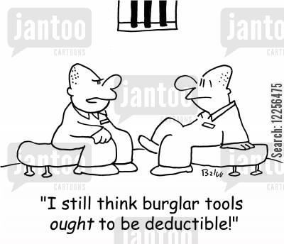 tax deductible cartoon humor: 'I still think burglar tools OUGHT to be deductible!'