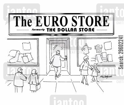 renaming cartoon humor: The Euro Store. Formerly, the Dollar Store.