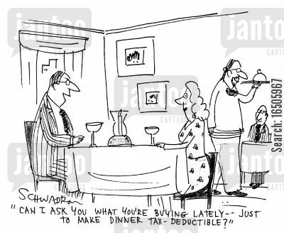 going to dinner cartoon humor: 'Can I ask you what you're buying lately - Just to make dinner tax-deductible?'