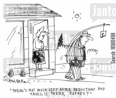 deduct cartoon humor: There is not much left after deductions and taxes, is there, Rodney?