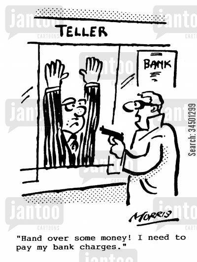 drastic measure cartoon humor: Teller - Hand over some money! I need to pay my bank charges.