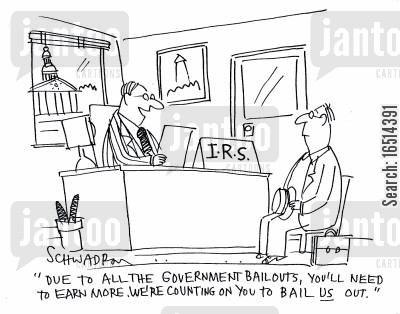 subsidiaries cartoon humor: 'Due to all the government bailouts, you'll need to earn more. We're counting on you to bail us out.'