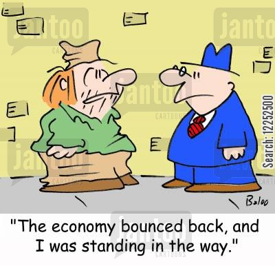 bounced back cartoon humor: 'The economy bounced back, and I was standing in the way.'