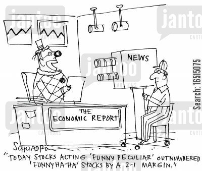 stock holders cartoon humor: 'Today stocks acting 'funny peculiar' outnumbered 'funny ha-ha' stocks by a 2-1 margin.'