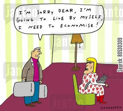 economic downturn cartoon humor: 'I'm sorry dear, I'm going to live by myself, I need to economise!'