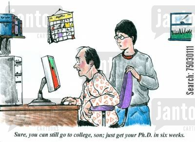 tuition fees cartoon humor: 'Sure, you can still go to college, son; just get your Ph.D. in six weeks.'