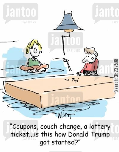 starting out cartoon humor: Coupons, couch change, a lottery ticket...is this how Donald Trump got started?