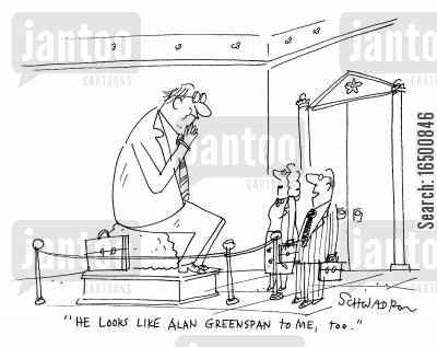 allan greenspan cartoon humor: He looks like Alan Greenspan to me, too.