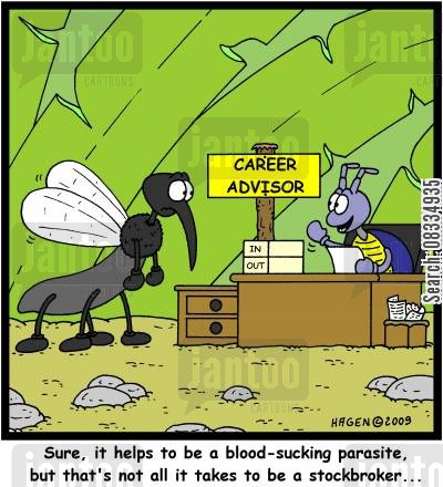 blood-sucking parasite cartoon humor: Sure, it helps to be a blood-sucking parasite, but that's not all it takes to be a stockbroker...