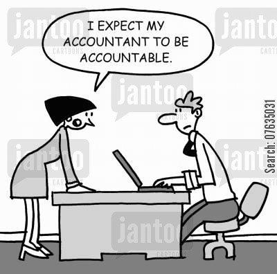 company accounts cartoon humor: I expect my accountant to be accountable.