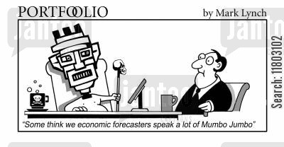 economic forecaster cartoon humor: 'Some think we economic forecasters speak a lot of Mumbo Jumbo.'