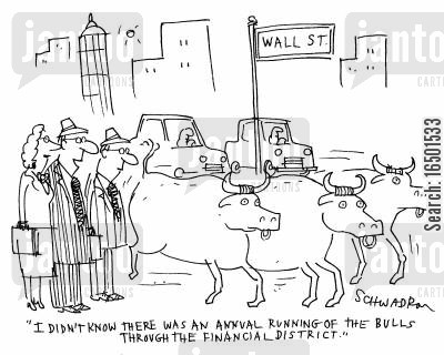 running of the bulls cartoon humor: I didn't know there was an annual running of the bulls through the financial district.