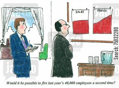 trade unions cartoon humor: 'Would it be possible to fire last year's 40,000 employees a second time?'