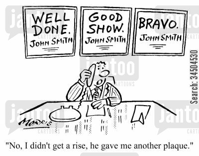 tokens cartoon humor: No I didn't get a rise, he gave me another plaque.