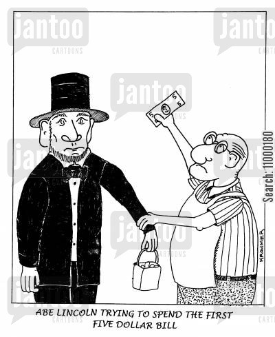 abraham lincoln cartoon humor: Abe Lincoln Trying to Spend the First Five Dollar Bill