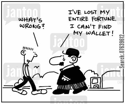 entire cartoon humor: 'What's wrong? I've lost my entire fortune. I can't find my wallet.'