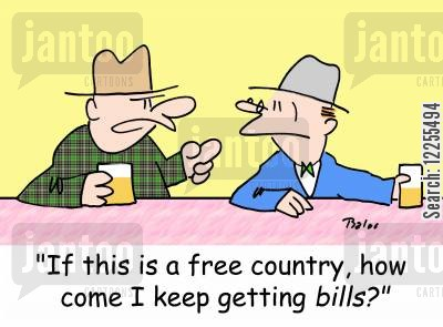 free countries cartoon humor: 'If this is a free country, how come I keep getting BILLS?'