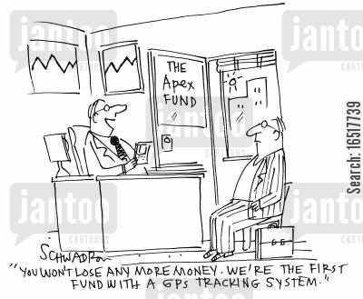 funded cartoon humor: 'You won't lose any more money. We're the first fund with a GPS tracking system.'