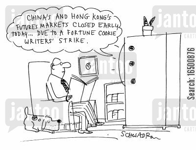 futures market cartoon humor: China's and Hong Kong's futures markets closed early today....
