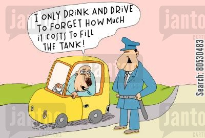 drink driving cartoon humor: 'I only drink and drive to forget how much it costs to fill the tank!'