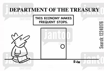 cancelled economics cartoon humor: Department of the Treasury, this economy makes Frequent Stops.
