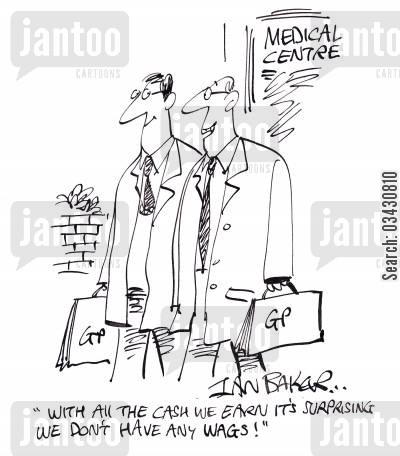 national health cartoon humor: 'With all the cash we earn it's surprising we don't have any WAGS!'