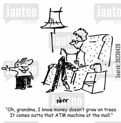 money tree cartoon humor: 'Oh, grandma, I know money doesn't grow on trees. It comes outta that ATM machine at the mall.'