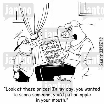 roasts cartoon humor: 'Look at these prices! In my day, you wanted to scare someone, you'd put an apple in your mouth.'