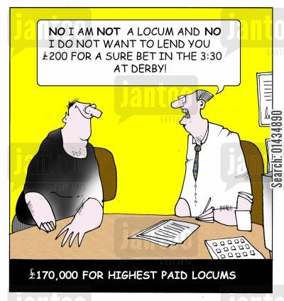 locum pay cartoon humor: 'No I am NOT a locum and I do not want to lend you £200 for a sure bet in the 3:30 at Derby.'