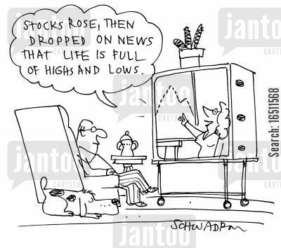 newsreaders cartoon humor: 'Stocks rose, then dropped on news that life is full of highs and lows.'