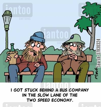 hard luck stories cartoon humor: I got stuck behind a bus company in the slow lane of the two speed economy.
