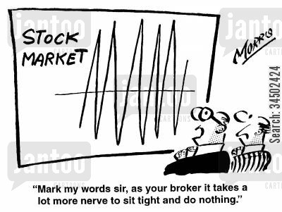 justifications cartoon humor: ...as your broker it takes a lot more nerve to sit tight and do nothing.