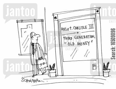 old money cartoon humor: Arlot Carlisle III - Third Generation 'Old Money'.