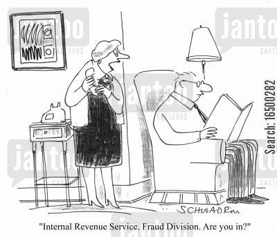 fraud squad cartoon humor: Internal Revenue Service, Fraud Division. Are you in?