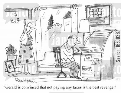 loop holes cartoon humor: Gerald is convinced that not paying any taxes is the best revenge