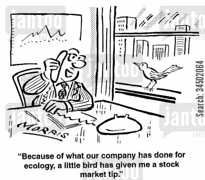 phrase cartoon humor: ...a little bird has given me a stock market tip.
