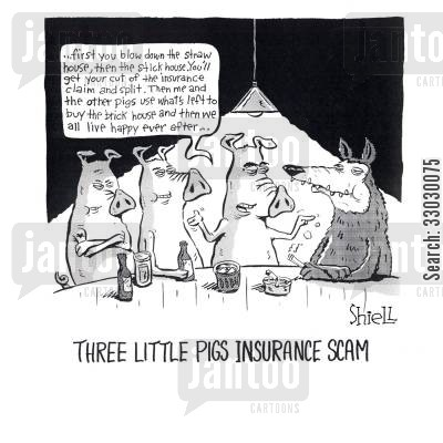 pay out cartoon humor: Three Little Pigs Insurance Scam.