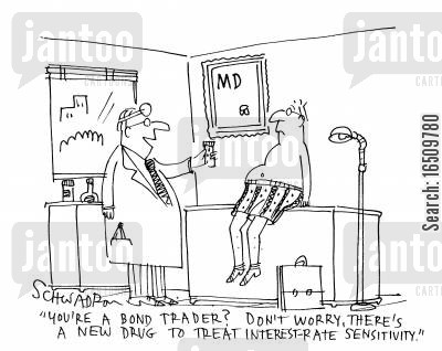 bond traders cartoon humor: 'You're a bond trader? Don't worry, there's a new drug to treat interest rate sensitivity.'