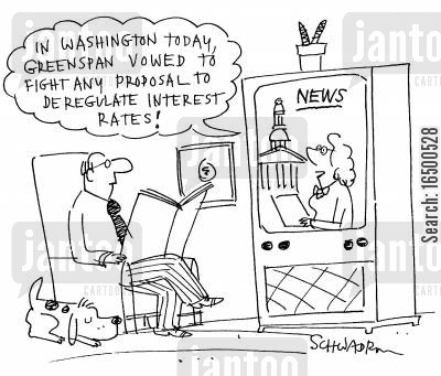 federal reserve bank cartoon humor: In Washington Greenspan vowed to fight any proposal to de-regulate interest rates!