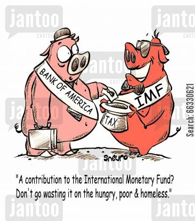 contribution cartoon humor: A contribution to the International Monetary Fund? Don't go wasting it on the hungry, poor & homeless.