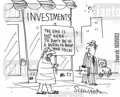 encouraging sign cartoon humor: 'The end is not near - so don't be in a hurry to dump your stocks.'