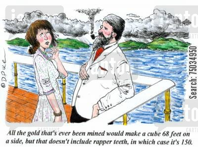 commodities cartoon humor: 'All the gold that's ever been mined would make a cube 68 feet on a side, but that doesn't include rapper teeth, in which case it's 150.'