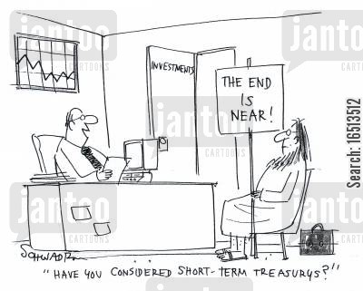 short-term treasury cartoon humor: 'Have you considered short-term treasury's?'