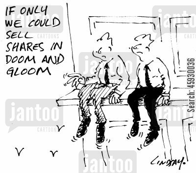 doom and gloom cartoon humor: If only we could sell shares in doom and gloom.