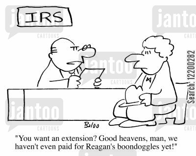 reagan cartoon humor: You want an extension? Good heavens, man, we haven't even paid for Reagans boondoggles yet!