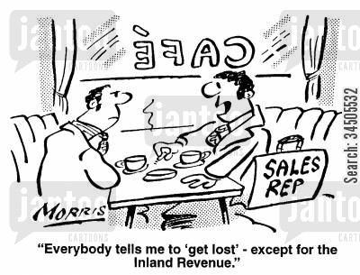 sales rep cartoon humor: Everybody tells me to 'get lost' - except for the Inland Revenue.