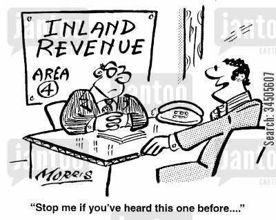 tax assessments cartoon humor: Stop me if you've heard this one before...