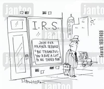 tax audit cartoon humor: I.R.S. - Join our prayer service: 'Be thankful you have a lot to be taxed for.'
