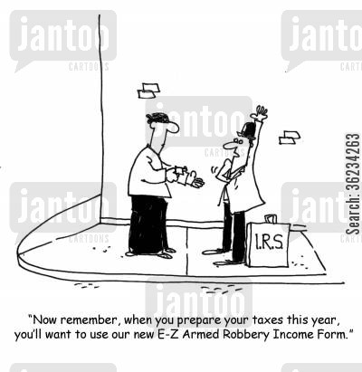 tax refund cartoon humor: Now, remember, when you prepare your taxes this year, you'll want to use our new E-Z Armed Robbery Income Form.